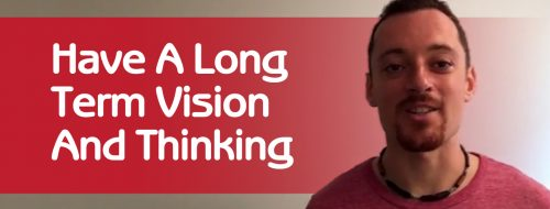 Long Term Vision And Thinking