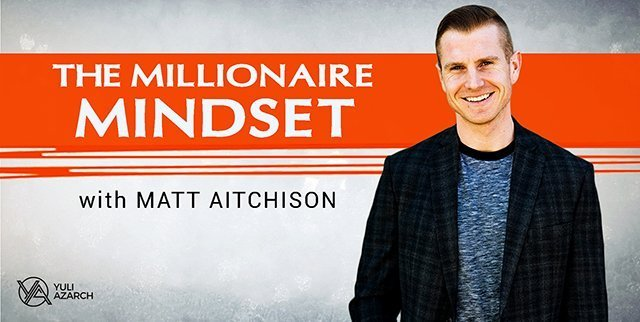 How to reprogram yourself to a millionaire mindset, with Matt Aitchison.