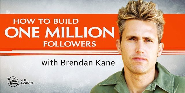 How To Build One Million Followers in 30 Days, with Brendan Kane.