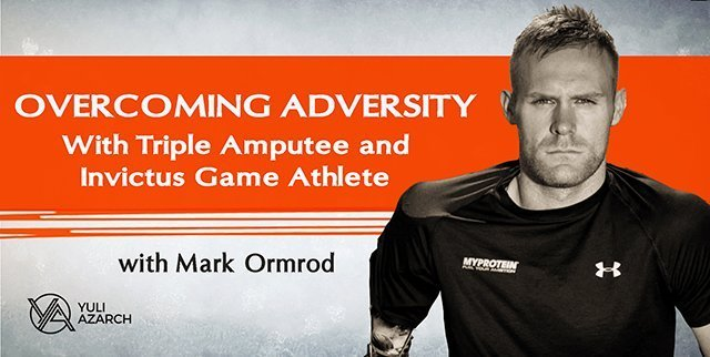 Overcoming Adversity With Triple Amputee & Invictus Games Athlete Mark Ormrod