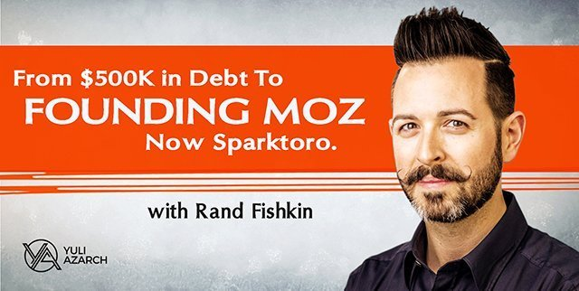 From $500K In Debt To Founding Moz and Now SparkToro, with Rand Fishkin