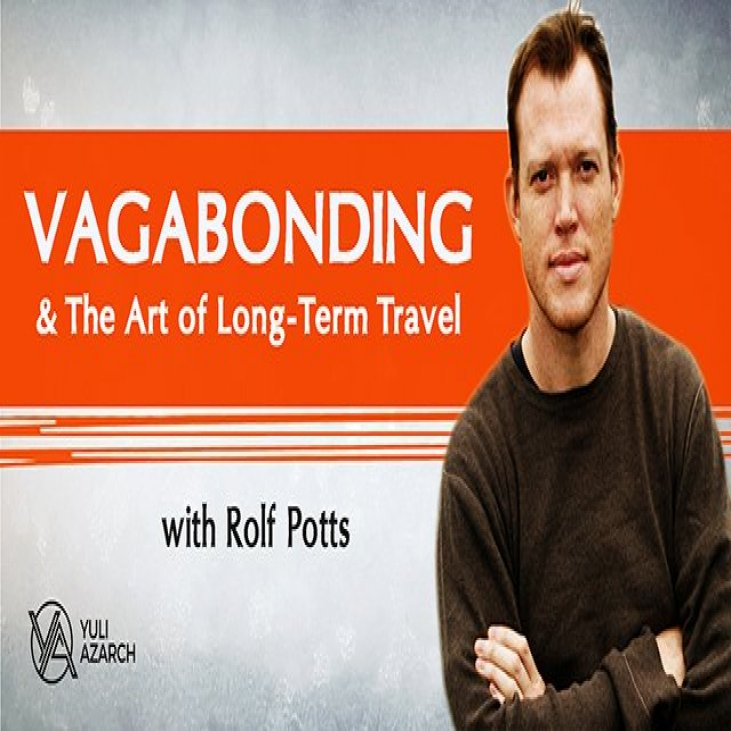 Vagabonding An Uncommon Guide To The Art Of Long Term World Travel