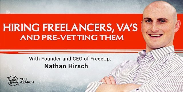 Hiring Freelancers/VA's & Pre-Vetting Them W/ Nathan Hirsch, CEO of FreeeUp