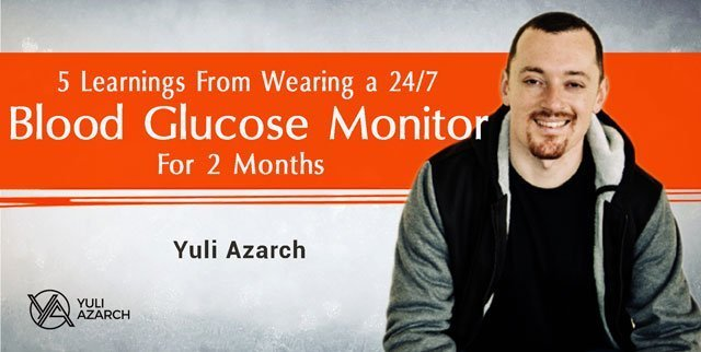 5 Learnings From Wearing a 24/7 Blood Glucose Monitor For Two Months.