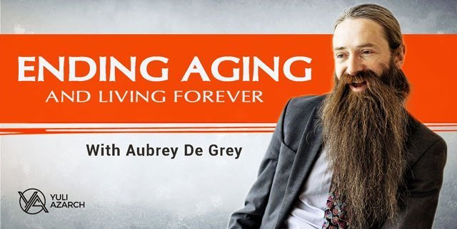 Ending Aging And Living Forever with Aubrey De grey
