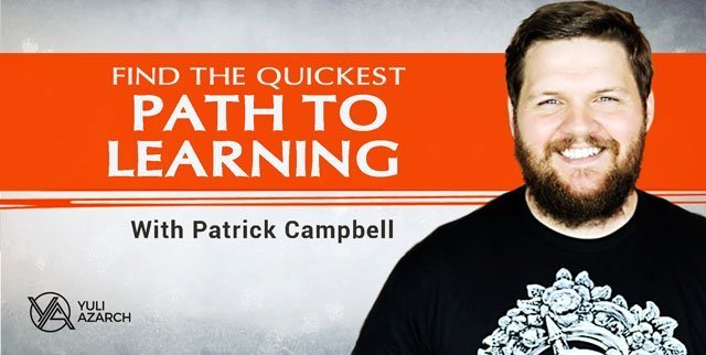 Find the Quickest Path to Learning, with Patrick Campbell